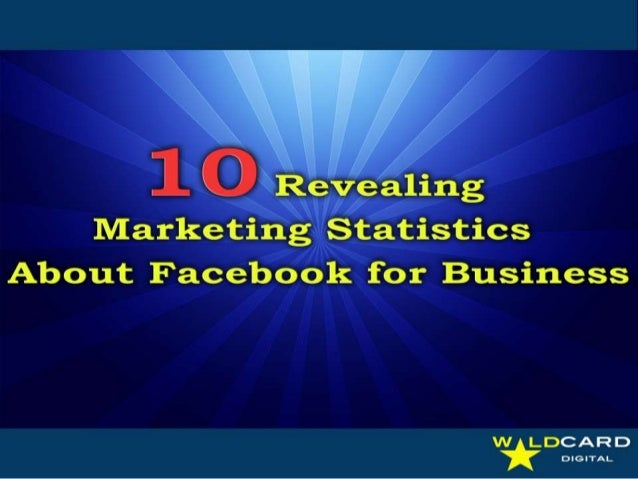 10 Revealing Marketing Statistics About Facebook for Business