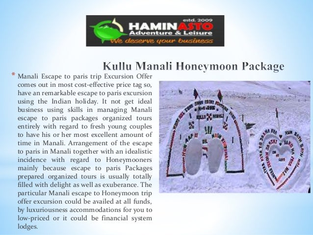 * Manali Escape to paris trip Excursion Offer comes out in most cost-effective price tag so, have an remarkable escape to ...