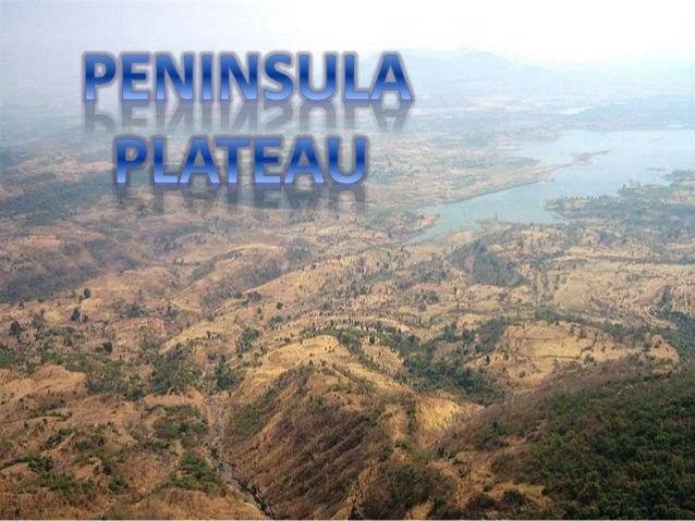 peninsula plateau made by yash chauhan Slide 1