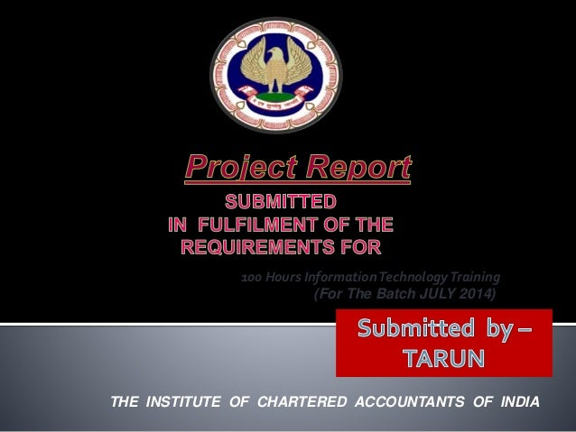 100 Hours InformationTechnologyTraining (For The Batch JULY 2014) THE INSTITUTE OF CHARTERED ACCOUNTANTS OF INDIA