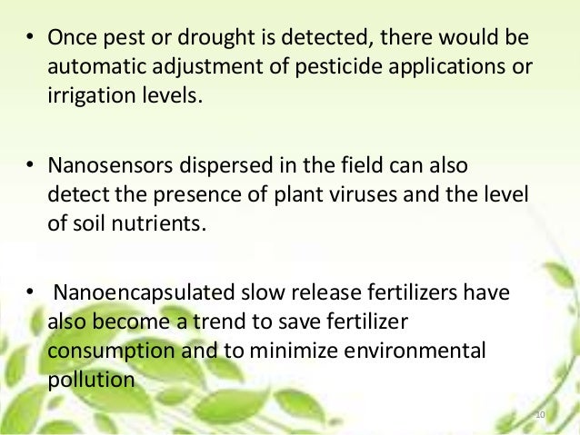 • Once pest or drought is detected, there would be automatic adjustment of pesticide applications or irrigation levels. • ...