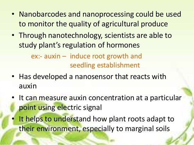 • Nanobarcodes and nanoprocessing could be used to monitor the quality of agricultural produce • Through nanotechnology, s...