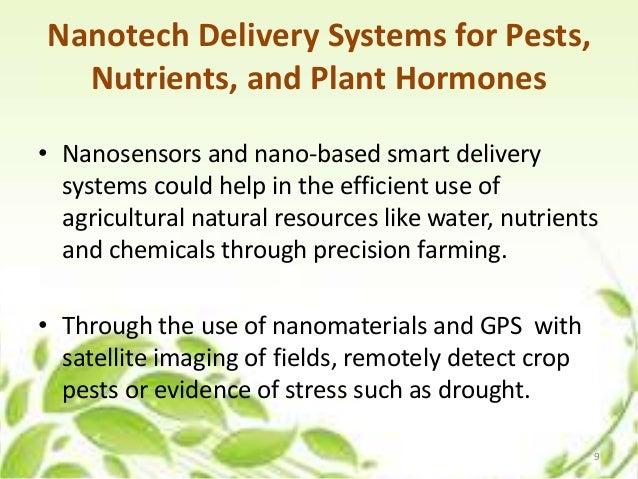 Nanotech Delivery Systems for Pests, Nutrients, and Plant Hormones • Nanosensors and nano-based smart delivery systems cou...