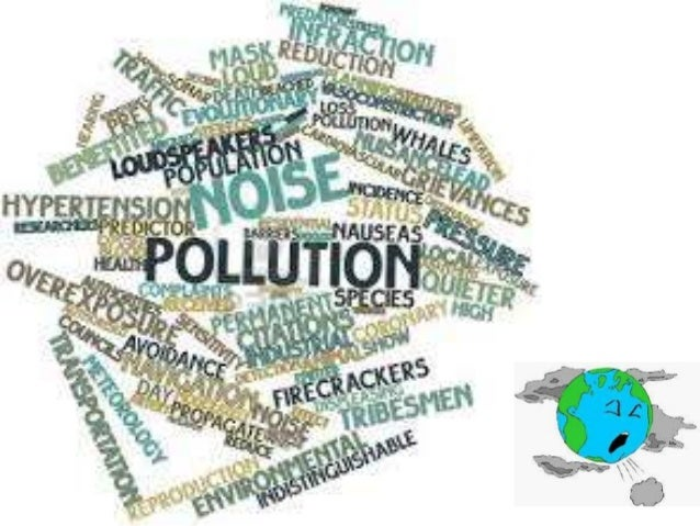 POLLUTION Pollution is the addition of any such constituent to air, water or land which deteriorates the natural quality o...
