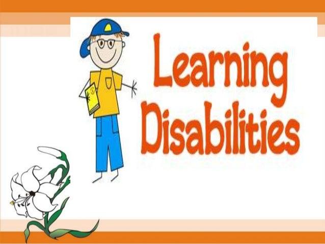 learningdisability(LD)referstoa groupofdisordersthat affectabroad range of academicand functionalskills includingtheabili...