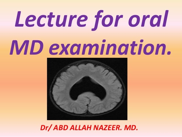 Lecture for oral  MD examination.  Dr/ ABD ALLAH NAZEER. MD.