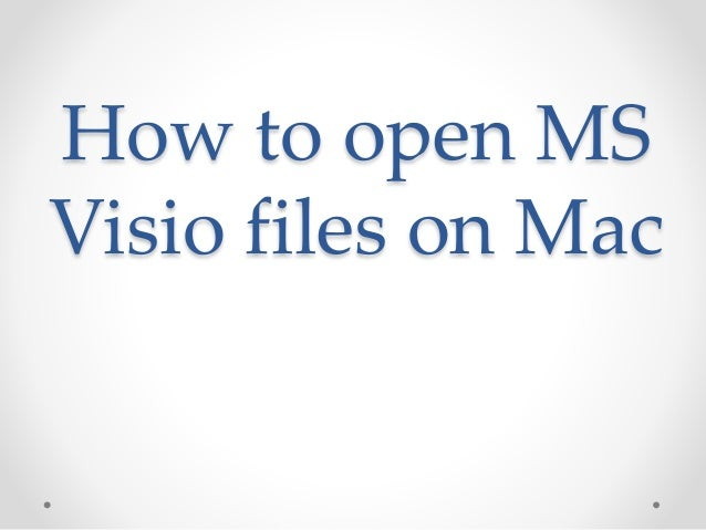 how to open ms visio files on mac 1 638jpgcb1410331503 - Open Visio File On Mac