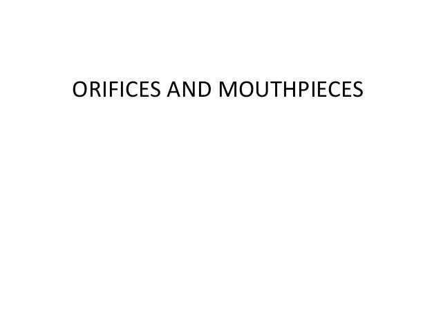 ORIFICES AND MOUTHPIECES