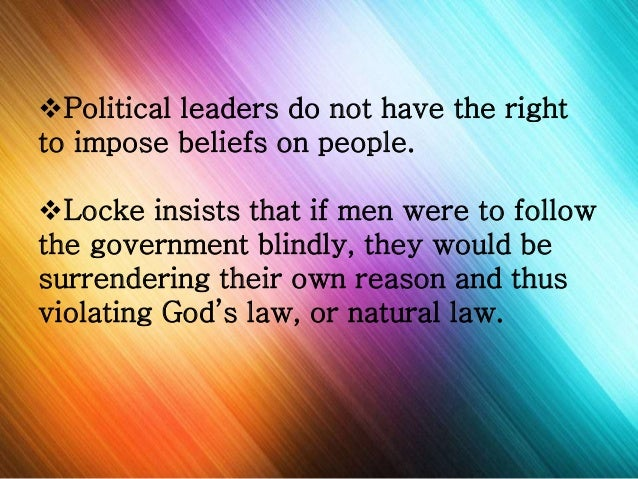 What are some of John Locke's key beliefs regarding the role of government?