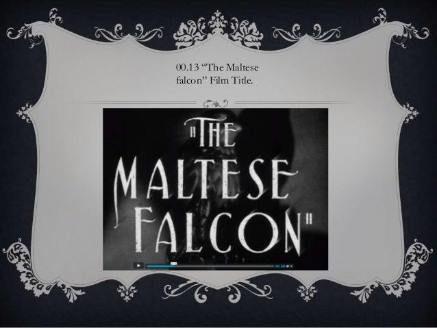 """00.13 """"The Maltese  falcon"""" Film Title."""