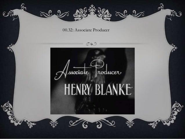 00.32: Associate Producer
