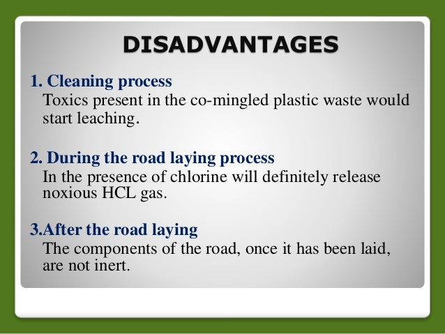 ppt on plastic roads Plastic roads mainly use plastic carry bags, disposable cups, and bottles that are collected from garbage dumps as an essential ingredient of the construction material when mixed with hot bitumen, plastics melt to form an oily coat over the aggregate and the mixture is laid on the road surface like a normal tar road.