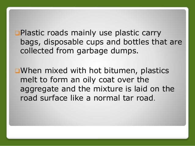 ppt on plastic roads Roads from plastic waste ss verma these columns of icj offer an opportunity  to the engineering fraternity to express their views on the current practices in.