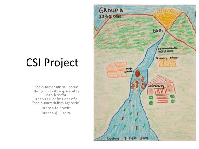 "CSI Project  Socio-materialism – some  thoughts to its applicability  as a lens for  analysis/Confessions of a  ""socio-mat..."