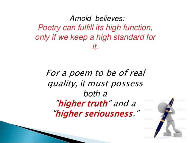 """Matthew Arnold does not  fully explain the term  'high seriousness' but it  can be related to  """"extreme level of  seriousn..."""