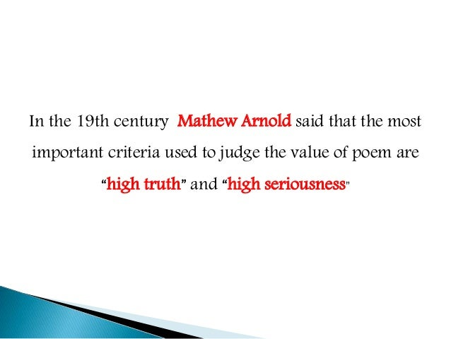 """Berthold Brecht claimed """"Mathew  Arnold gives very true definition of  poetry when he adds high seriousness in  it""""."""