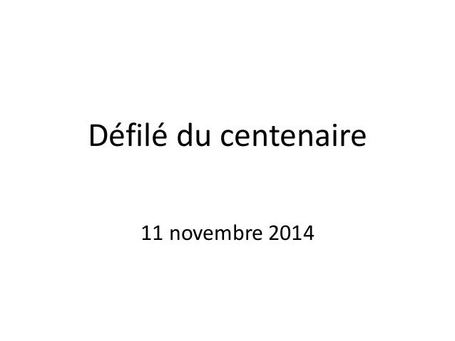 Défilé du centenaire 11 novembre 2014