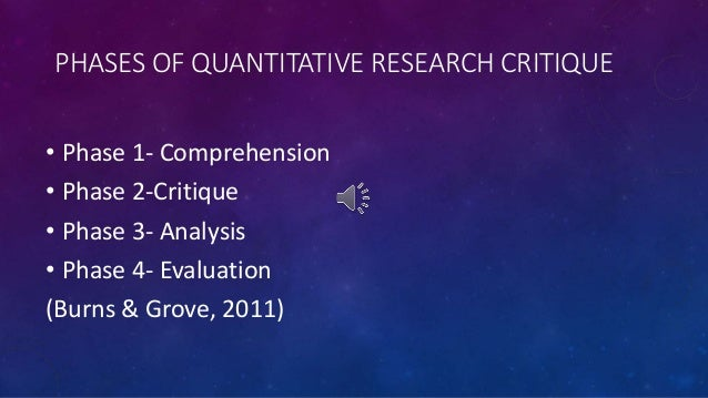 critique quantitative nursing research How to write nursing research critique is the title accurate for the article determine whether the title accurately conveys what the article is all about.