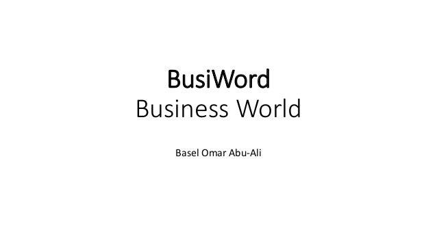 BusiWord  Business World  Basel Omar Abu-Ali