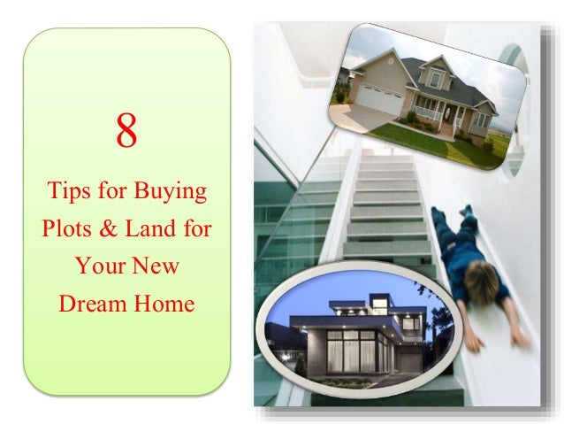 8 Tips for Buying Plots & Land for Your New Dream Home