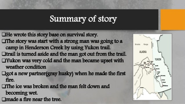 Plot summary of to build a fire