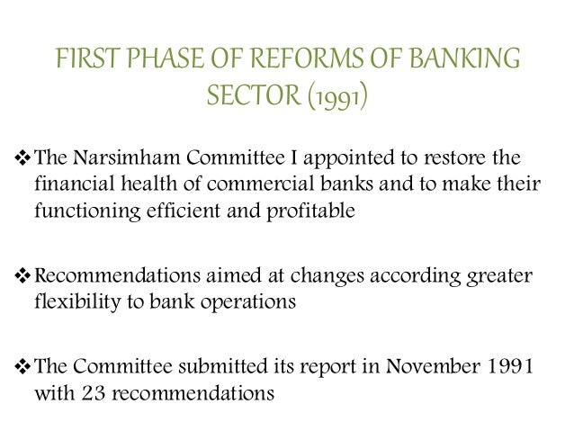 reforms in banking sector in india Journal of contemporary research in management, volume-1, no1, 2 jan - june 2007 115 reforms in indian banking sector - an evaluative study of the performance of commercial banks.