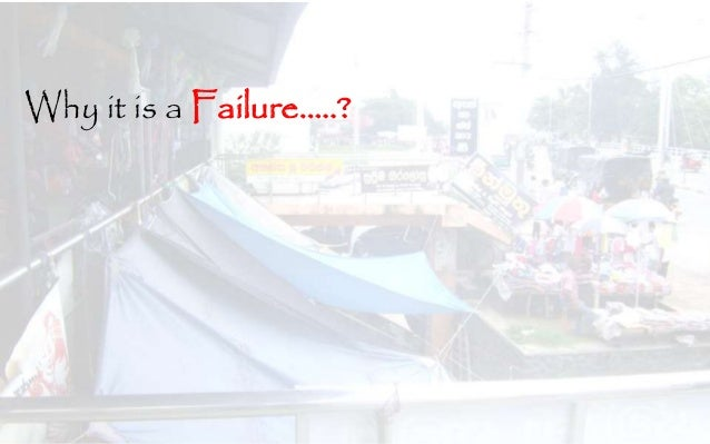 Why it is a Failure…..?