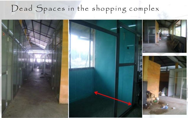 Dead Spaces in the shopping complex