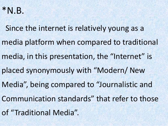 journalistic standards in modern journalism Professional journalists share the journalistic sphere with tweeters, bloggers,  is  to what extent existing media ethics is suitable for today's and tomorrow's news.