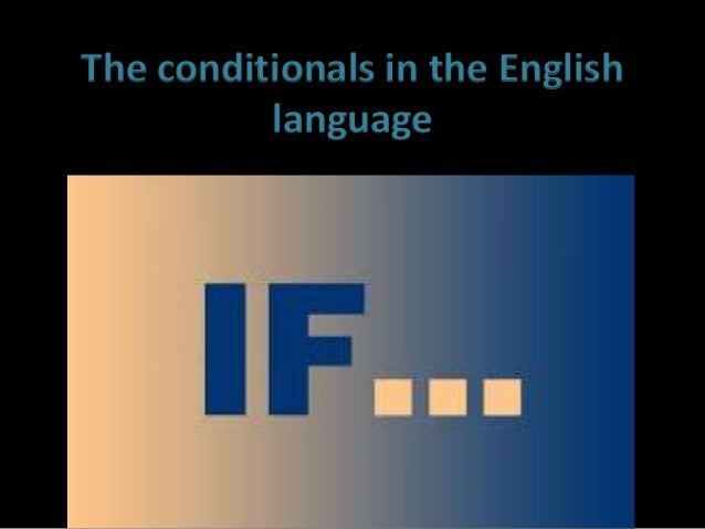 The conditionals in the English language