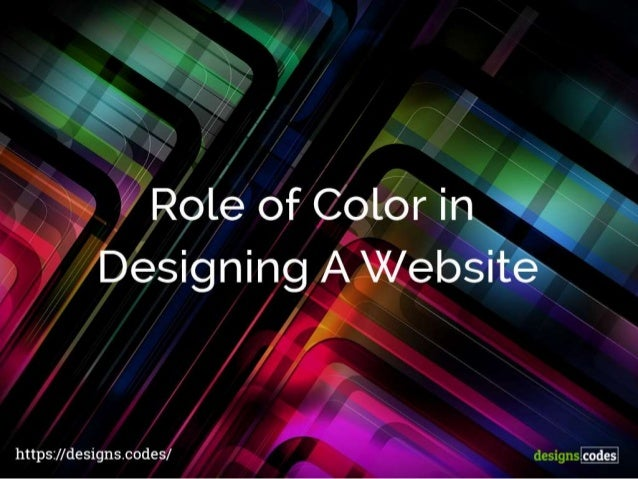 Role of Color in Designing Awebsite  https: //designs. codes/  designs. codes]