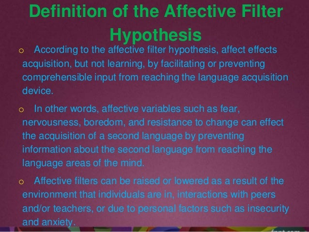 lowering the affective filter The glossary term for krashen's affective-filter hypothesis the glossary includes  terms relating to english, pedagogy, esl, and working in an esl environment.