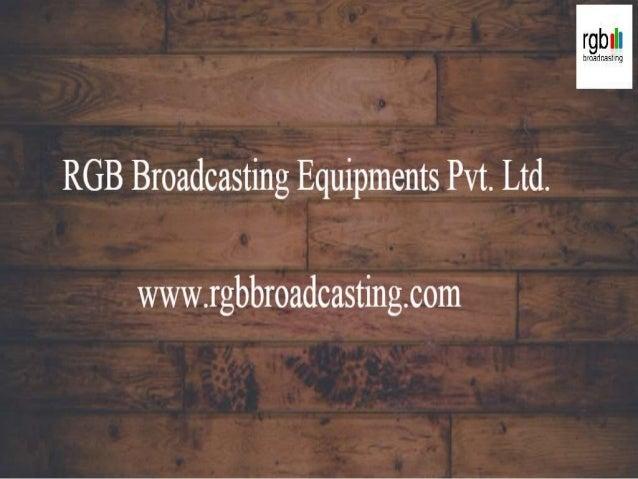 RGB Broadcasting Equipments Pvt.  Ltd.   www. rgbbroadcasting. com