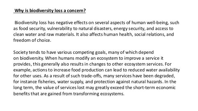 Why is biodiversity loss a concern? Biodiversity loss has negative effects on several aspects of human well-being, such as...