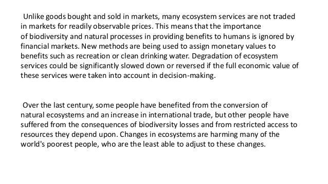 Unlike goods bought and sold in markets, many ecosystem services are not traded in markets for readily observable prices. ...