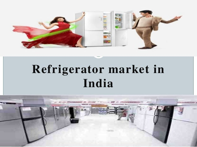 marketing strategy for indian refrigerator players Samsung marketing mix pricing strategy - samsung marketing strategy involves two pricing strategies and let's see for what goals are they used skimming price - smartphones of samsung are leading the market with apple's iphone.