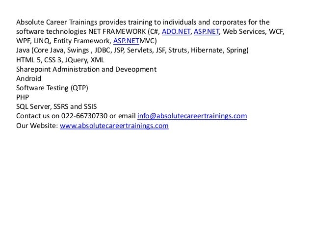 Absolute Career Trainings provides training to individuals and corporates for the software technologies NET FRAMEWORK (C#,...