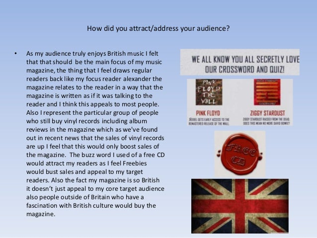 How did you attract/address your audience? • As my audience truly enjoys British music I felt that that should be the main...