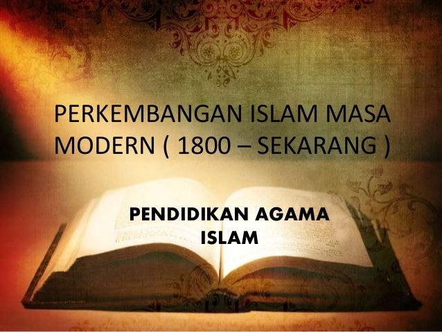 Perkembangan Islam Masa Modern