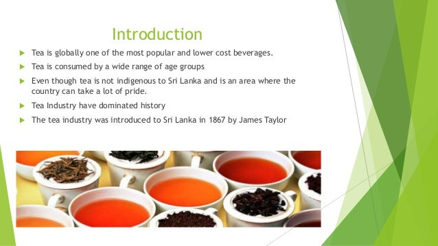 analysis of the sri lankan tea industry Economy of sri lanka currency: sri lankan rupee (lkr) the tea industry which has existed since 1867 is not usually regarded as part of the agricultural sector.