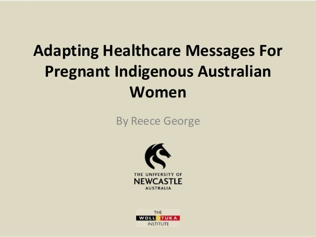 Adapting Healthcare Messages For Pregnant Indigenous Australian Women By Reece George