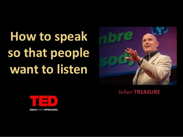 Image result for How to speak so that people want to listen | Julian Treasure