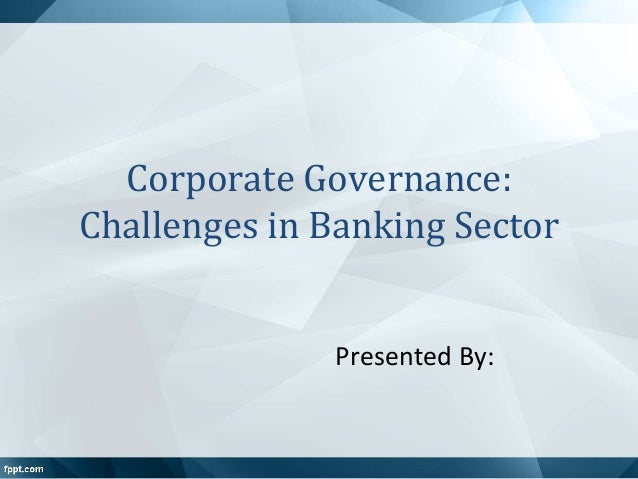 corporate governance issues and challenges Pwc's corporate governance helps directors effectively meet the challenges of their critical roles by sharing governance leading practices.