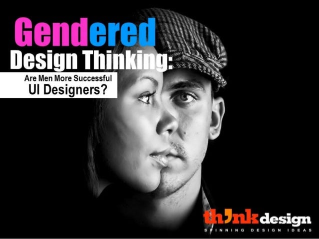 Gendered Design Thinking: Are Men More Successful UI Designers?