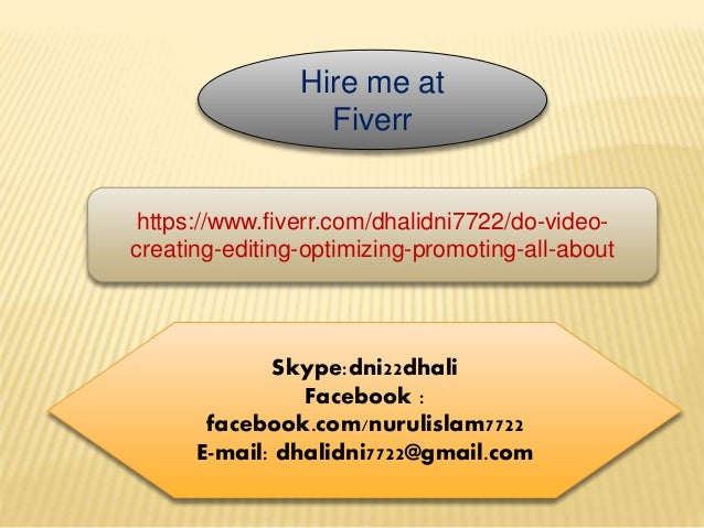 Skype:dni22dhali Facebook : facebook.com/nurulislam7722 E-mail: dhalidni7722@gmail.com Hire me at Fiverr https://www.fiver...