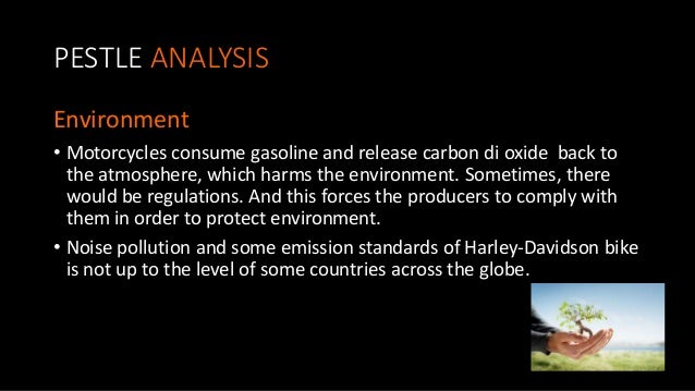 sample pest analysis for harley davidson Free essays on harley davidson pest analysis for students use our papers to help you with yours 1 - 30.