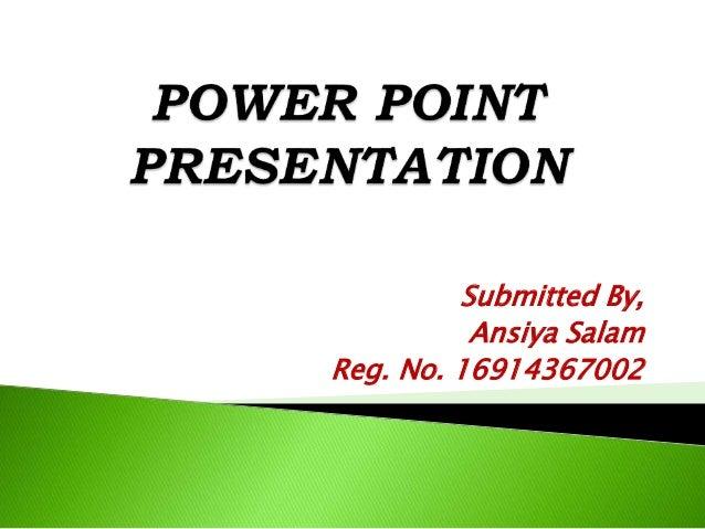 Submitted By, Ansiya Salam Reg. No. 16914367002