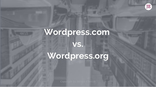 Wordpress.com vs. Wordpress.org Copyright by Jessica-Ebert.de