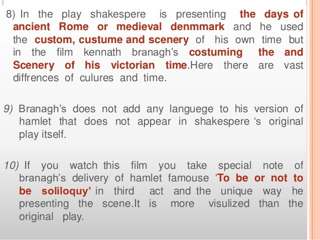 hamlet comparison of movies and text Compare the text of hamlet and one of its film versions discuss how the screenwriter has changed the text and whether it has influenced the overall idea what are the main issues of such interpretation.