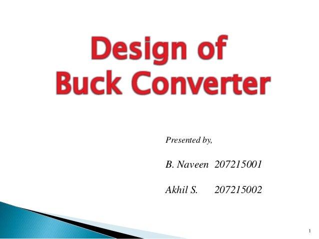 Presented by, B. Naveen 207215001 Akhil S. 207215002 1